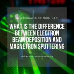 Electron beam deposition vs magnetron sputtering blog