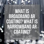 broadband and narrowband anti reflective coating blog post