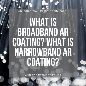 Broadband vs Narrowband AR Coating